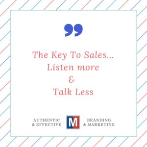 The Key To Sales...Listen more& Talk Less